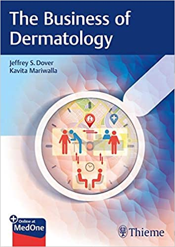 The Business of Dermatology 1st Edition
