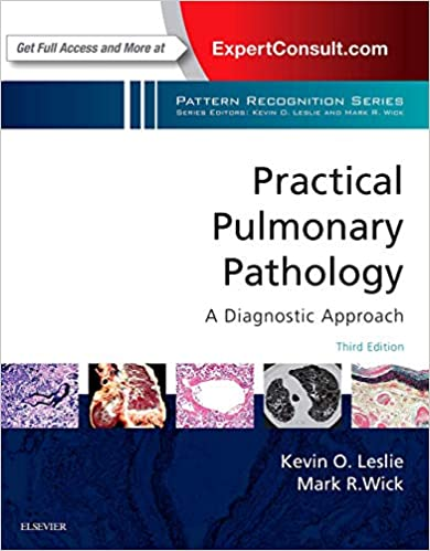 Practical Pulmonary Pathology: A Diagnostic Approach: A Volume in the Pattern Recognition Series 3rd Edition