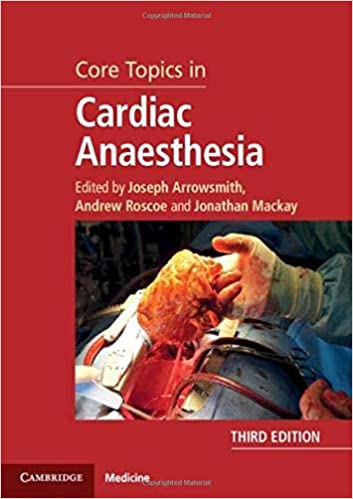 Core Topics in Cardiac Anaesthesia 3rd Edition