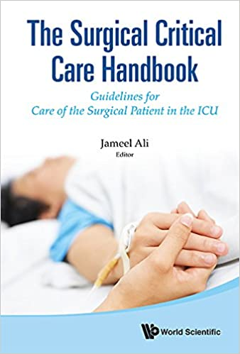 Surgical Critical Care Handbook, The: Guidelines For Care Of The Surgical Patient In The Icu 1st Edition