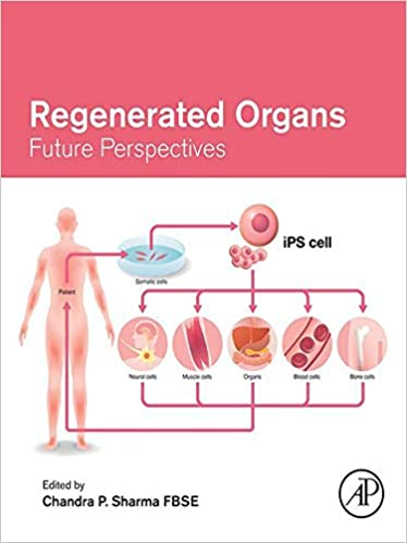 Regenerated Organs: Future Perspectives 1st Edition