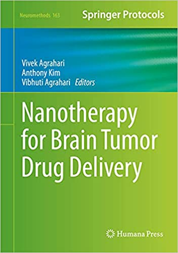 Nanotherapy for Brain Tumor Drug Delivery (Neuromethods, 163) 1st ed. 2021 Edition