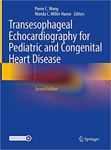 Transesophageal Echocardiography for Pediatric and Congenital Heart Disease 2nd Edition