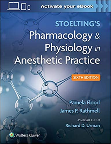 Stoelting's Pharmacology & Physiology in Anesthetic Practice Sixth Edition