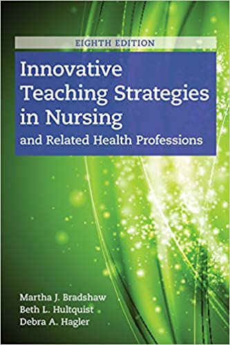 Innovative Teaching Strategies in Nursing and Related Health Professions 8th Edition